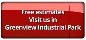 Free estimates-Visit us in Greenview Industrial Park
