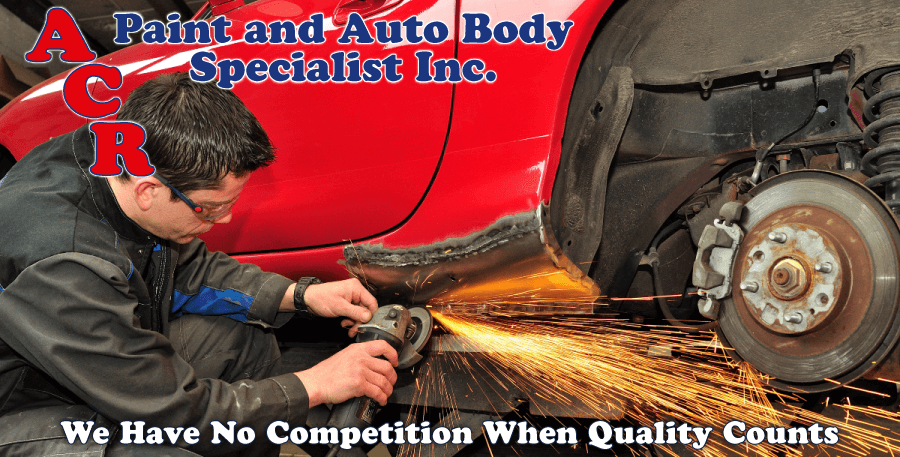 A.C.R. Paint and Autobody Specialist Inc. We Have No Competition When Quality Counts panel replacement