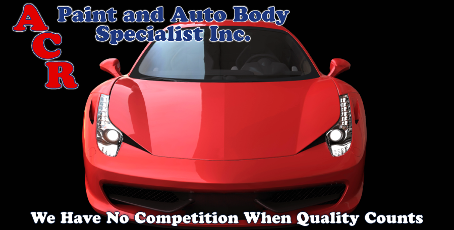 A.C.R. Paint and Autobody Specialist Inc. We Have No Competition When Quality Counts ferrari