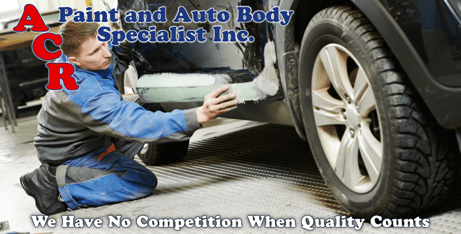 A.C.R. Paint and Autobody Specialist Inc. We Have No Competition When Quality Counts bodywork