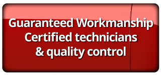 Guaranteed Workmanship-Certified technicians & quality control Learn about us